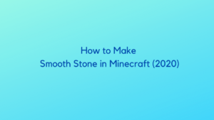 How to Make Smooth Stone in Minecraft (2020)