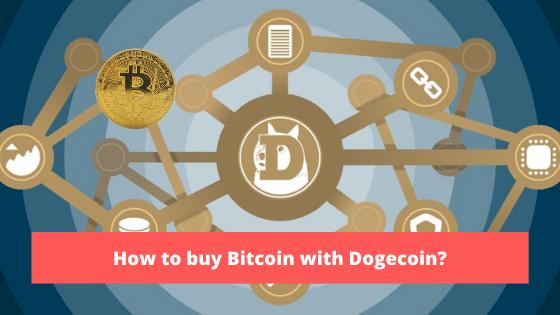 How to Buy BTC (Bitcoin) Using DOGE (Dogecoin)